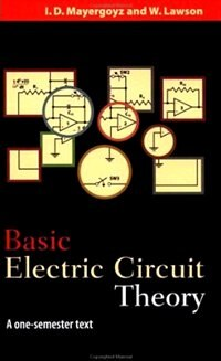 Book Basic Electric Circuit Theory: A One-Semester Text by Isaak D. Mayergoyz