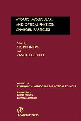 Book Atomic, Molecular, and Optical Physics: Charged Particles by F. B. Dunning