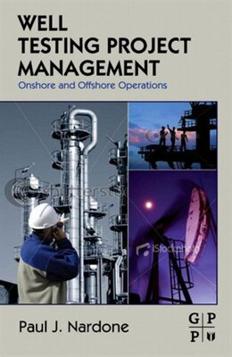 Book Well Testing Project Management: Onshore and Offshore Operations by Paul J. Nardone