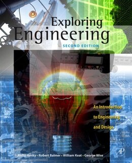 Book Exploring Engineering: An Introduction to Engineering and Design by Philip Kosky