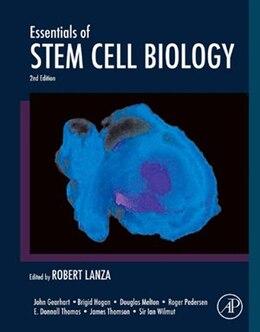 Book Essentials of Stem Cell Biology by Robert Lanza