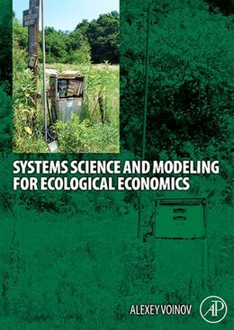 Book Systems Science and Modeling for Ecological Economics by Alexey A. Voinov