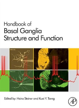 Book Handbook of Basal Ganglia Structure and Function: A Decade of Progress by Heinz Steiner