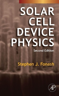 Book Solar Cell Device Physics by Stephen Fonash