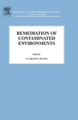 Book Remediation of Contaminated Environments by G. Voigt