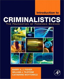 Book Introduction to Criminalistics: The Foundation of Forensic Science by Barry A.J. Fisher