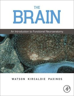 Book The Brain: An Introduction to Functional Neuroanatomy by Charles Watson