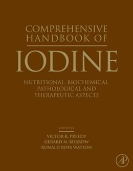 Book Comprehensive Handbook of Iodine: Nutritional, Biochemical, Pathological and Therapeutic Aspects by Victor R. Preedy