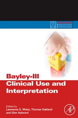 Book Bayley-III Clinical Use and Interpretation by Lawrence G. Weiss