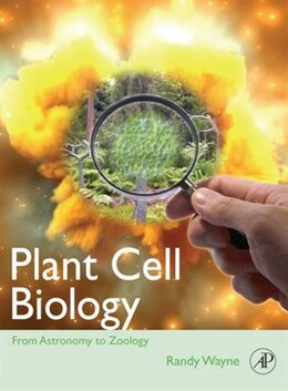 Book Plant Cell Biology: From Astronomy to Zoology by Randy O. Wayne