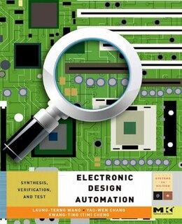 Book Electronic Design Automation: Synthesis, Verification, and Test by Laung-Terng Wang