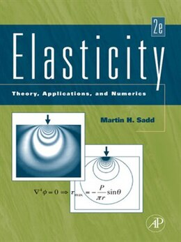Book Elasticity: Theory, Applications, and Numerics by Martin H. Sadd