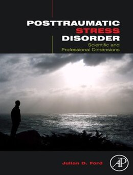 Book Posttraumatic Stress Disorder: Scientific and Professional Dimensions by Julian D. Ford