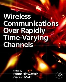 Book Wireless Communications Over Rapidly Time-Varying Channels by Franz Hlawatsch