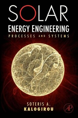 Book Solar Energy Engineering: Processes and Systems by Kalogirou