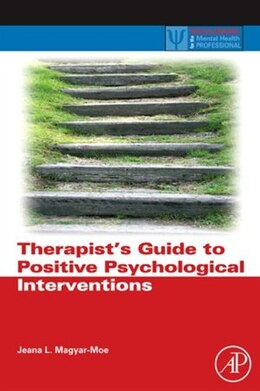 Book Therapist's Guide to Positive Psychological Interventions by Jeana L. Magyar-Moe
