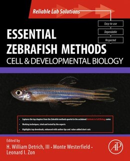 Book Essential Zebrafish Methods: Cell and Developmental Biology by Monte Westerfield