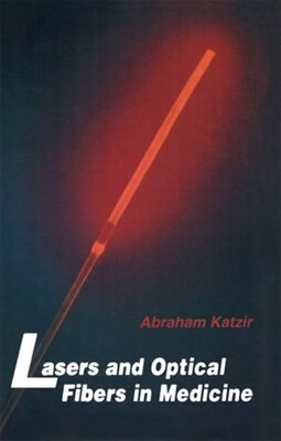 Book Lasers and Optical Fibers in Medicine by Abraham Katzir