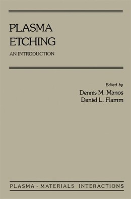 Book Plasma Etching: An Introduction by Dennis M. Manos