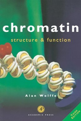 Book Chromatin: Structure and Function by Alan P. Wolffe