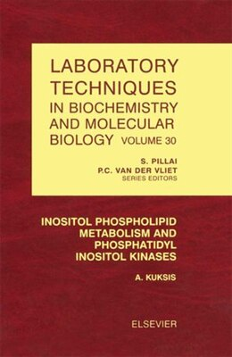 Book Inositol Phospholipid Metabolism and Phosphatidyl Inositol Kinases by A. Kuksis