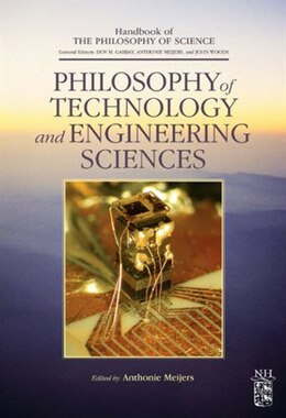 Book Philosophy of Technology and Engineering Sciences by Dov M. Gabbay