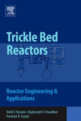 Book Trickle Bed Reactors: Reactor Engineering and Applications by Vivek V. Ranade