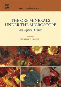 Book The Ore Minerals Under the Microscope: An Optical Guide by Bernhard Pracejus