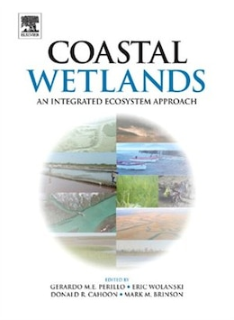 Book Coastal Wetlands: An Integrated Ecosystem Approach by Gerardo M.E. Perillo
