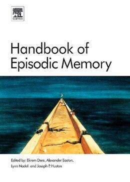 Book Handbook of Episodic Memory by Ekrem Dere
