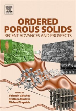 Book Ordered Porous Solids: Recent Advances and Prospects by Valentin Valtchev