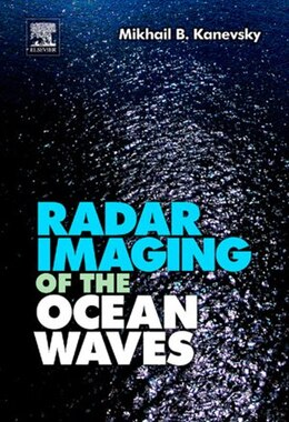 Book Radar Imaging of the Ocean Waves by Mikhail B. Kanevsky