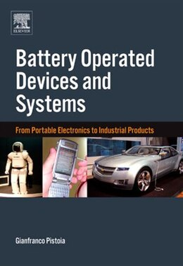 Book Battery Operated Devices and Systems: From Portable Electronics to Industrial Products by Gianfranco Pistoia