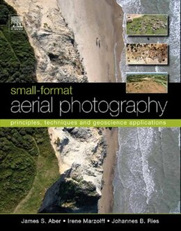 Book Small-Format Aerial Photography: Principles, techniques and geoscience applications by James S. Aber