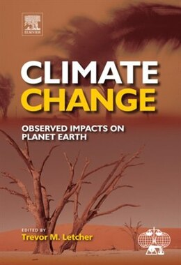 Book Climate Change: Observed impacts on Planet Earth by Trevor M. Letcher