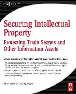 Book Securing Intellectual Property: Protecting Trade Secrets and Other Information Assets by Information Security