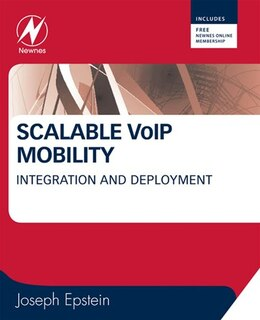 Book Scalable VoIP Mobility: Integration and Deployment by Joseph Epstein
