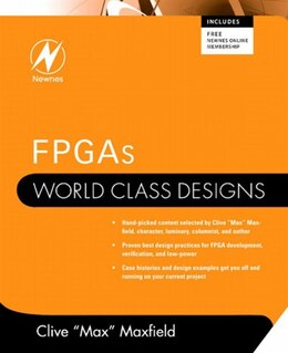Book FPGAs: World Class Designs by Clive Maxfield