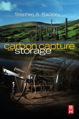 Book Carbon Capture and Storage: Engineering Technologies by Steve Rackley