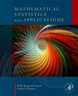 Book Mathematical Statistics with Applications by Chris P. Tsokos