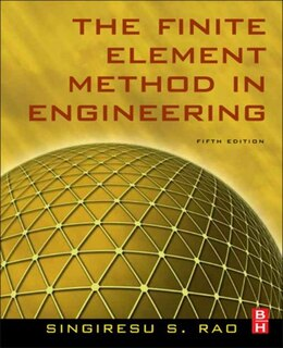 Book The Finite Element Method in Engineering by Singiresu S. RAO