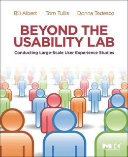 Book Beyond the Usability Lab: Conducting Large-scale Online User Experience Studies by William Albert