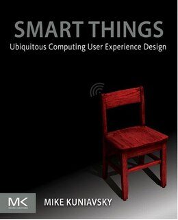 Book Smart Things: Ubiquitous Computing User Experience Design by Mike Kuniavsky