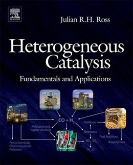 Book Heterogeneous Catalysis: Fundamentals and Applications by Julian R.H. Ross