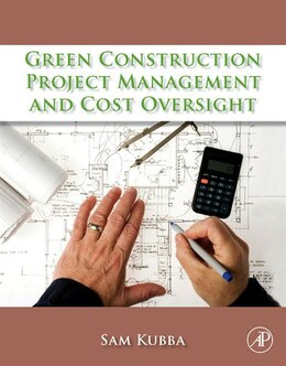 Book Green Construction Project Management and Cost Oversight by Sam Kubba