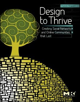 Book Design to Thrive: Creating Social Networks and Online Communities that Last by Tharon Howard