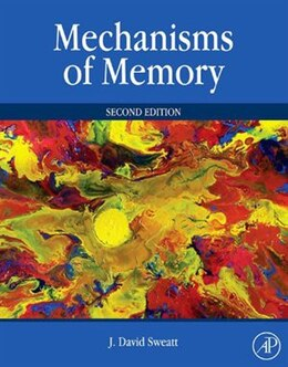Book Mechanisms of Memory by J. David Sweatt