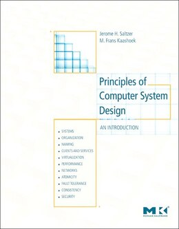 Book Principles of Computer System Design: An Introduction by Jerome H. Saltzer