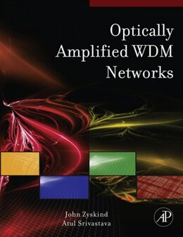 Book Optically Amplified WDM Networks: Principles and Practices by John Zyskind