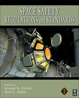 Book Space Safety Regulations and Standards by Joseph N. Pelton